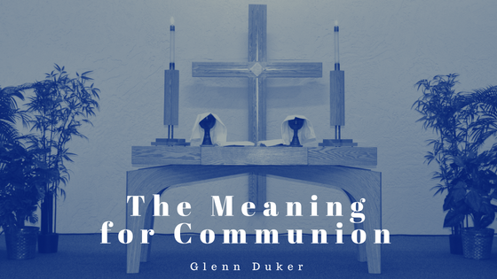 The Meaning For Communion