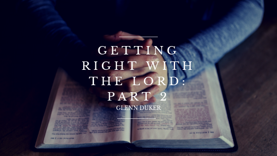 Getting Right With the Lord: Part 2
